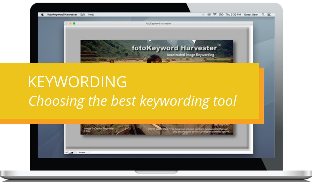 Keywording – Choosing the best keywording tool
